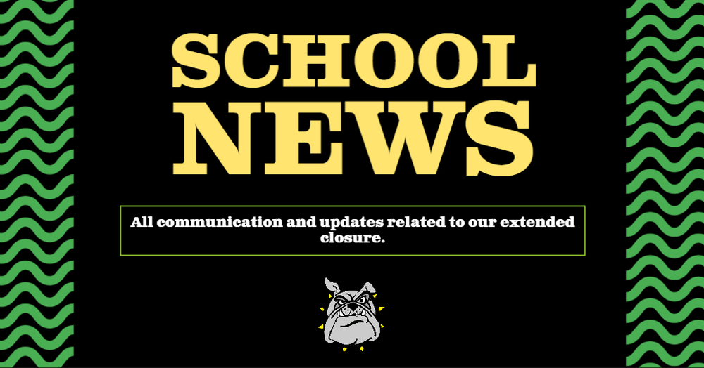 School News and updates related to our extended closure and education plan moving forward